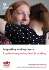 Supporting working carers: A guide to requesting flexible working